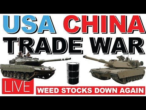 US & CHINA TRADE WAR! MARKETS IN THE GREEN, CANNABIS STOCKS DOWN AGAIN!!