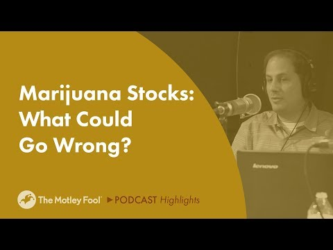 Marijuana Stocks: What Could Go Wrong?