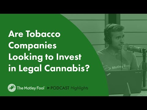 Are Tobacco Companies Looking to Invest in Legal Cannabis?