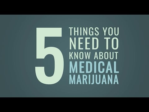 5 Things You Need to Know About Medical Marijuana