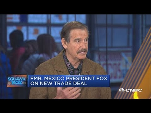 Former Mexico President Fox on the new trade deal, cannabis and border wall