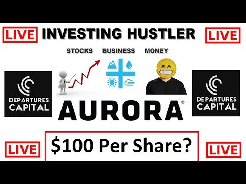Is AURORA CANNABIS going to $100 Per Share? Planet 13, INVESTING HUSTLER and MORE!