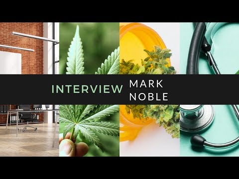 Mark Noble: Expectations from Legalization and Cannabis ETF Investing