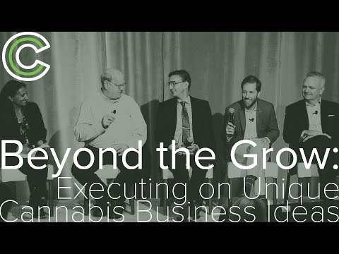 C3 Panel – Beyond the Grow: Executing on Unique Cannabis Business Ideas