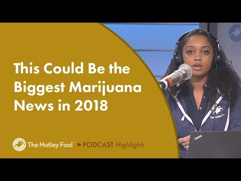 This Could Be the Biggest Marijuana News of 2018