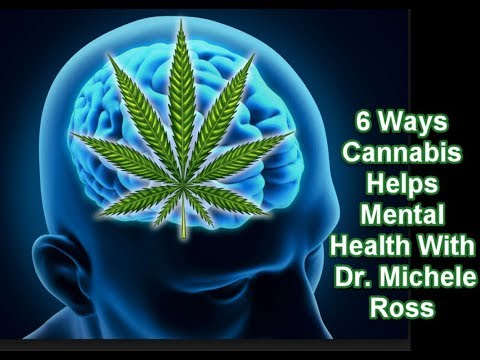 6 Ways Cannabis Can Help Mental Health With Dr. Michele Ross