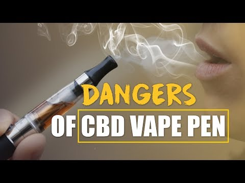The Dangers of Vaping with a CBD Oil Pen