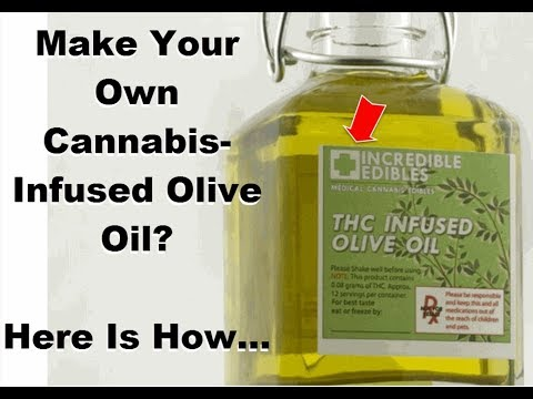 How To Make Your Own Cannabis Infused Olive Oil