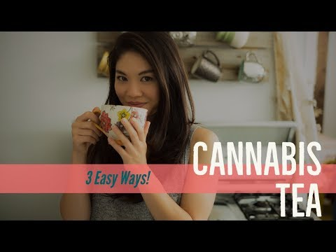 Cannabis Tea – Three Easy Ways!