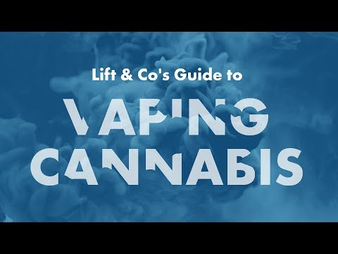 Vaping Cannabis for Beginners: A Lift & Co Guide