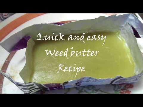 Quick Weed butter recipe  Oct.17 18 legalization of recreational cannabis in Canada