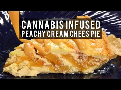 Cannabis Infused Peachy Cream Cheese Pie Recipe: Infused Eats #52