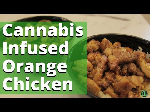 Cannabis Infused Chinese Food – Orange Chicken Recipe