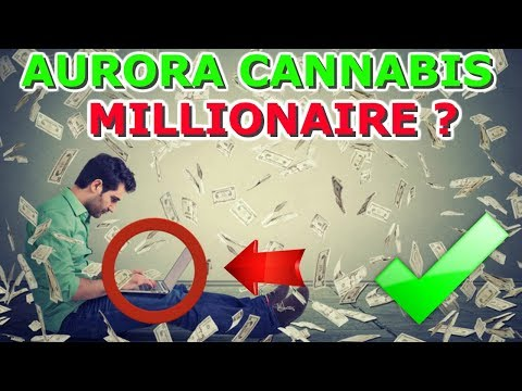 Can Aurora Cannabis Make You A Millionaire ? Aurora Can Make You Rich – ACB STOCK Buy Or Sell 2019?