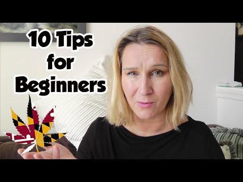 10 Tips for Beginners – Maryland – Medical Marijuana