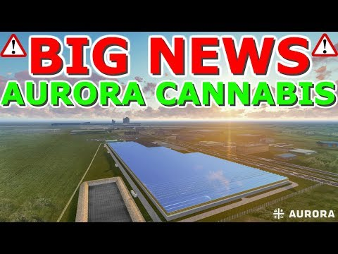 Big News For Aurora Cannabis – At What Price Is Canopy Growth A Buy ? Stock Market News 2019 ACB CGC