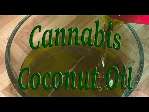 How to make Cannabis Coconut Oil. Including dosing!!!