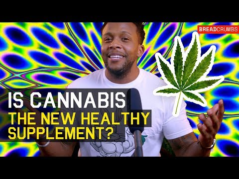 Breadcrumbs – Is Cannabis The New Healthy Supplement?