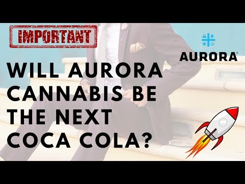 Should You Buy Aurora Stock 2019? Why Aurora Cannabis Is A Good Long Term Investment