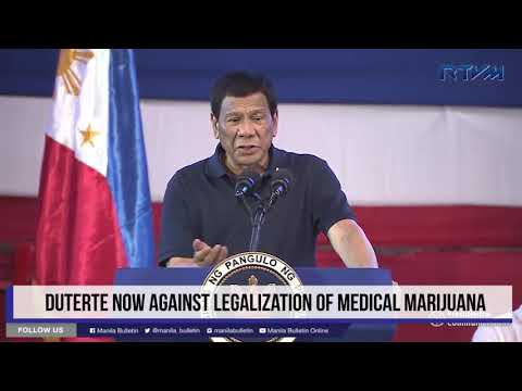Duterte now against legalization of medical marijuana