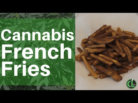 Weed Fries (Cannabis Infused Recipe)   Cannabis Lifestyle TV