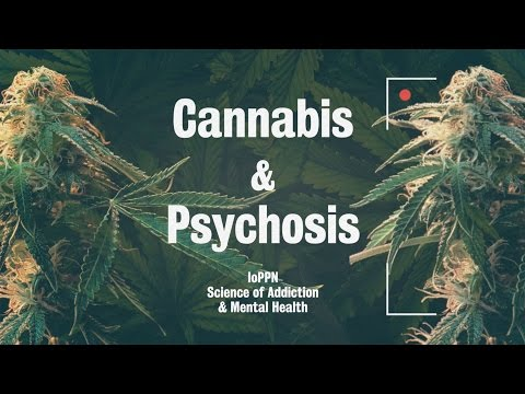 IoPPN Science of Addiction & Mental Health: Cannabis & Psychosis